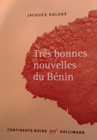 Très bonnes nouvelles du Bénin by Jacques Dalodé - Cover